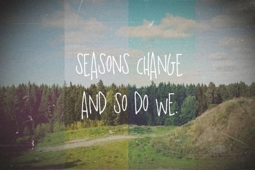 45733-seasons-change-and-so-do-we